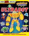 praca zbiorowa - Superbohaterzy. Naklejki i zadania. Ultrabot