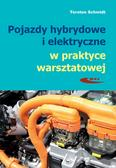 Schmidt Torsten - Pojazdy hybrydowe i elektryczne w praktyce warsztatowej