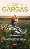 Gargaś Gabriela - Trudna miłość