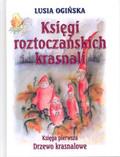 Ogińska Lusia - Księgi roztoczańskich krasnali Księga pierwsza