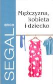 Segal Erich - Mężczyzna kobieta i dziecko