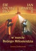 Ziółkowski Zenon - Święty Ojciec Pio i Jan Paweł II