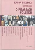 Siedlecka Joanna - Wypominki o pisarzach polskich