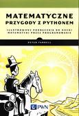 Farrell Peter - Matematyczne przygody z Pythonem. Ilustrowany podręcznik do nauki matematyki poprzez programowanie