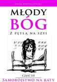 Anka Mrówczyńska - Młody bóg z pętlą na szyi. Samobójstwo na raty