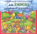 Niemycki Mariusz - Jak Żabcio zbudował wynalazek