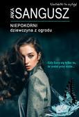 Sangusz Anka - Niepokorni. Dziewczyna z ogrodu