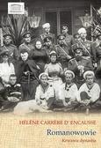 Helene Carrere d`Encausse - Romanowowie. Krwawa dynastia