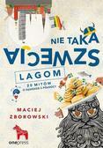 Maciej Zborowski - Nie taka Szwecja lagom. 20 mitów o sąsiedzie...