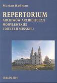 Radwan Marian - Repetytorium archiwów Archidiecezji Mohylewskiej i Diecezji Mińskiej