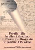 Parafie, filie, kaplice i klasztory w Cesarstwie Rosyjskim w połowie XIX wieku