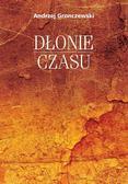 Gronczewski Andrzej - Dłonie czasu