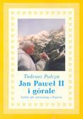 Pulcyn Tadeusz - Jan Paweł II i górale