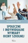 Zajdel Krzysztof - Społeczne i indywidualne wymiary oceny szkolnej