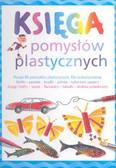 Watt Fiona - Księga pomysłów plastycznych
