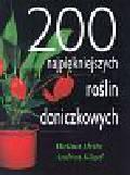 Heitz Halina, Kogel Andrea - 200 najpiękniejszych roślin doniczkowych