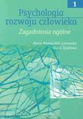 Przetacznik-Gierowska Maria, Tyszkowa Maria - Psychologia rozwoju człowieka t.1 Zagadnienia ogólne