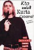 Halperin Ian i Wallace Max - Kto zabił Kurta Kobaina