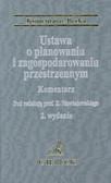 Niewiadomski Zygmunt (red.) - Ustawa o planowaniu i zagospodarowaniu przestrzennym