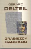 Delteil Gerard - Grabieżcy Bagdadu