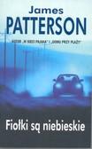 Patterson James - Fiołki są niebieskie