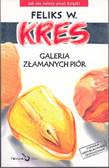 Kres Feliks - Galeria złamanych piór