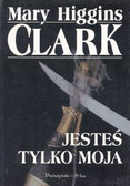 Clark Mary - Jesteś tylko moja