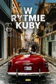 praca zbiorowa - W rytmie Kuby (książka + DVD)