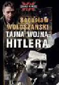 Wołoszański Bogusław - Tajna wojna Hitlera