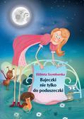 Elżbieta Szymborska - Bajeczki nie tylko do poduszeczki