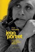 Derlatka Piotr - Jego portret Opowieść o Jonaszu Kofcie