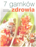 Kiszkis Joanna, Ossowska Jolanta - 7 garnków zdrowia