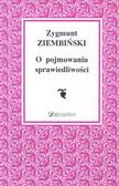 Ziembiński Zygmunt - O pojmowaniu sprawiedliwości