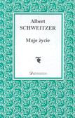 Schweitzer Albert - Moje życie
