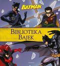 praca zbiorowa - Batman. Biblioteka Bajek