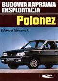 Morawski Edward - Polonez. Budowa, Naprawa, Eksploatacja