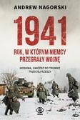 Nagorski Andrew - 1941 Rok w którym Niemcy przegrały wojnę