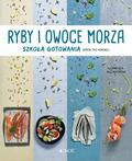 Lorenza Alcantara - Ryby i owoce morza. Szkoła gotowania krok po kroku