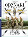 Wielka Księga Kawalerii Polskiej Odznaki Kawalerii Tom 18. 24 Pułk Ułanów