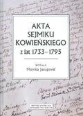 wyd. Jusupović Monika - Akta sejmiku kowieńskiego z lat 1733-1795
