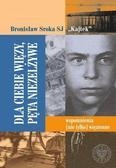 Bronisław Sroka - Dla Ciebie więzy, pęta niezelżywe