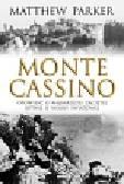 Parker Matthew - Monte Cassino. Opowieść o najbardziej zaciętej wojnie II Wojny Światowej