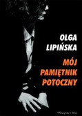 Lipińska Olga - MÓJ PAMIĘTNIK POTOCZNY