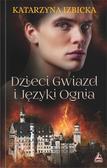 Katarzyna Izbicka - Dzieci gwiazd i języki ognia