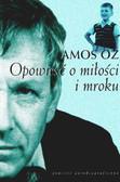 Oz Amos - Opowieść o miłości i mroku