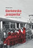 """Jarno Witold - Gierkowska """"prosperita"""". Łódź w latach 1971–1980"""