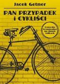 Getner Jacek - Pan Przypadek i cykliści