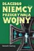Macksey Kenneth - Dlaczego Niemcy przegrywają wojny
