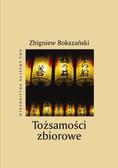 Bokszański Zbigniew - Tożsamości zbiorowe