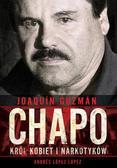 López Andrés López - Joaquin Chapo Guzman Król kobiet i narkotyków